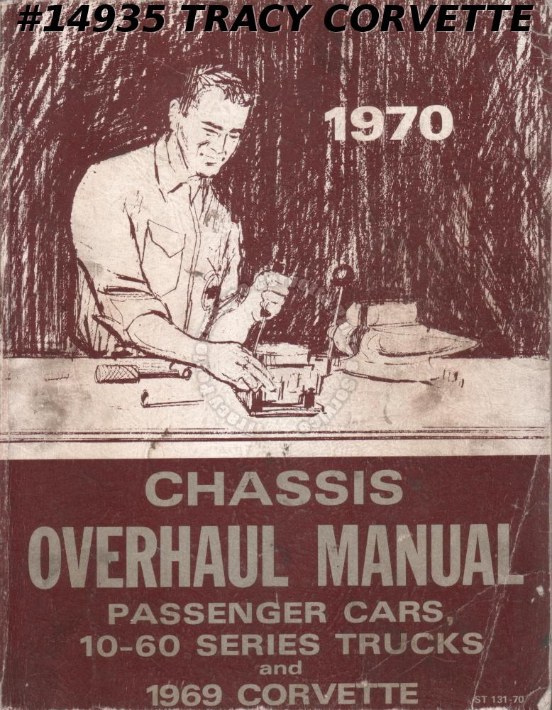 1970 Chevrolet Passenger Cars, Trucks & 1969 Corvette Chassis Overhaul Manual