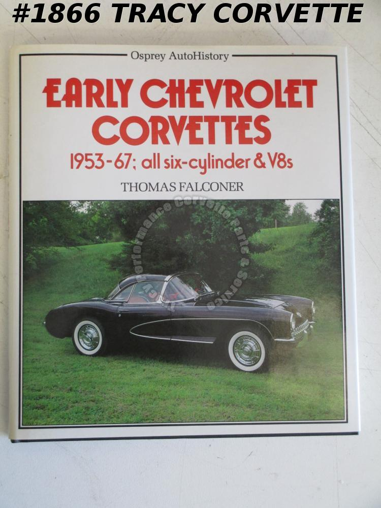 Early Chevrolet Corvettes 1953-1967 All Six-Cylinder & V8s Thomas Falconer 1985