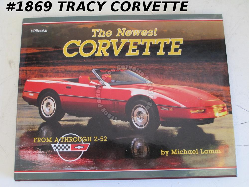 The Newest Corvette From A Through Z-52 Michael Lamm 1986 2nd Print Vette Racing