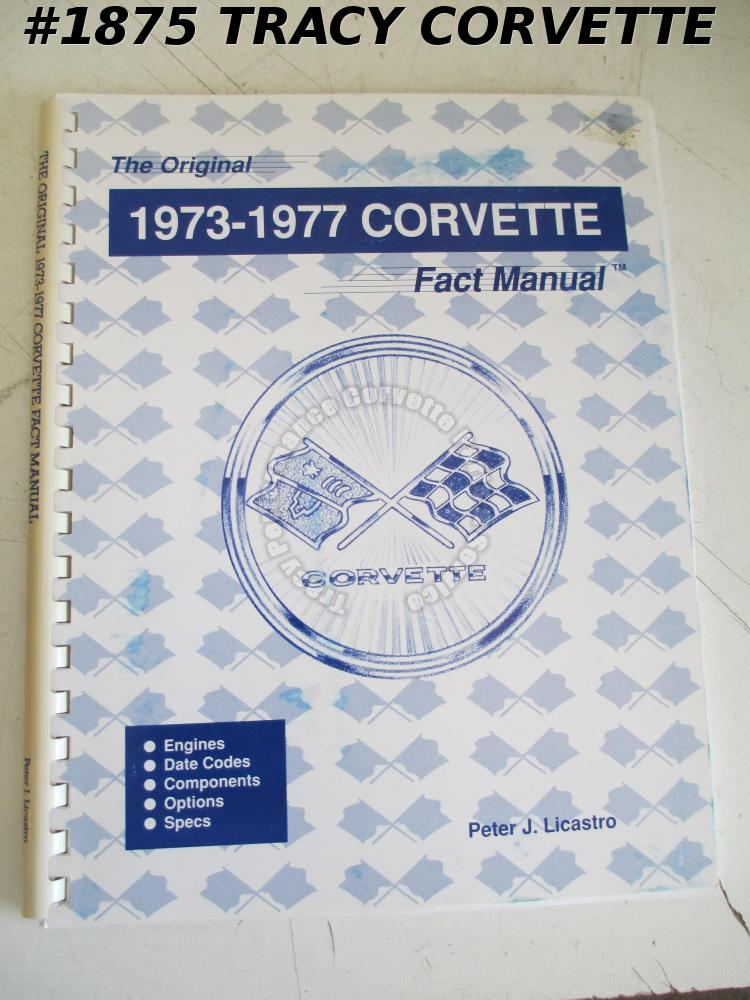 The Original 1973 1974 1975 1976 1977 Corvette Fact Manual Peter J Licastro
