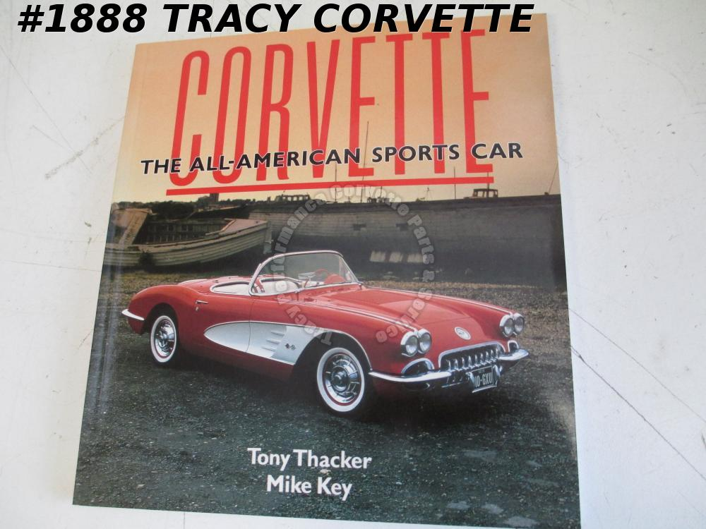 Corvette The All-American Sports Car Tony Thacker Mike Key 53 54 55 56-90 Beyond