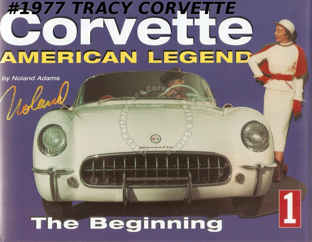 Volume 1 Corvette American Legend by Noland Adams The Beginning 261 Pg Motorama