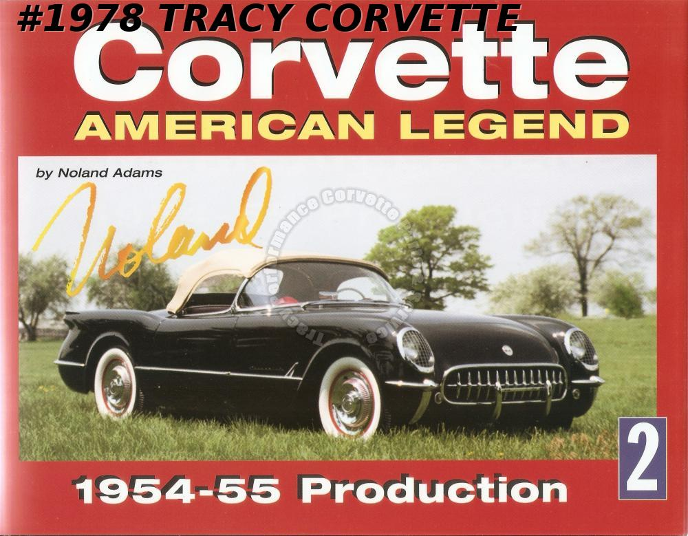 Volume 2 Corvette American Legend by Noland Adams 1954-55 Production 206 Pages