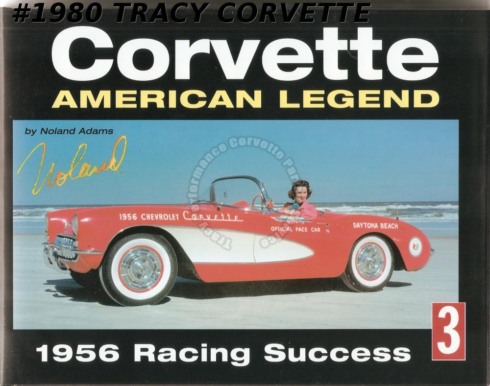 Volume 3 Corvette American Legend by Noland Adams 1956 Racing Success 220 Pages
