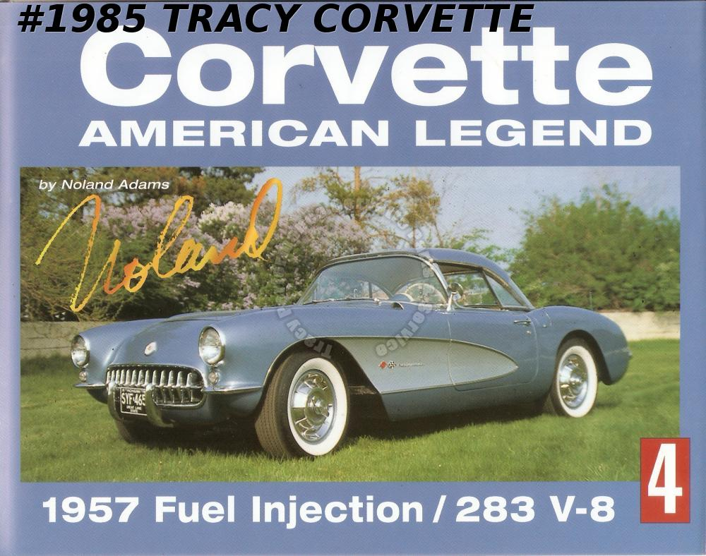 volume 4 corvette american legend by noland adams 1957 fuel injection 283 v8 264 tracy. Black Bedroom Furniture Sets. Home Design Ideas